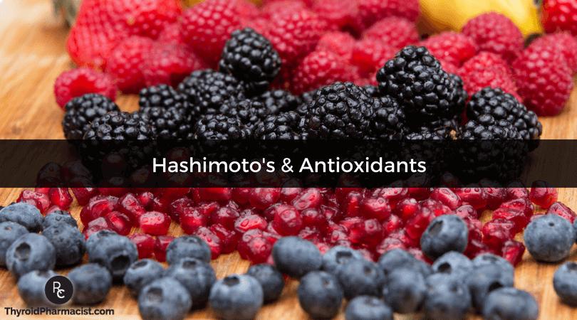 Hashimoto's & Antioxidants