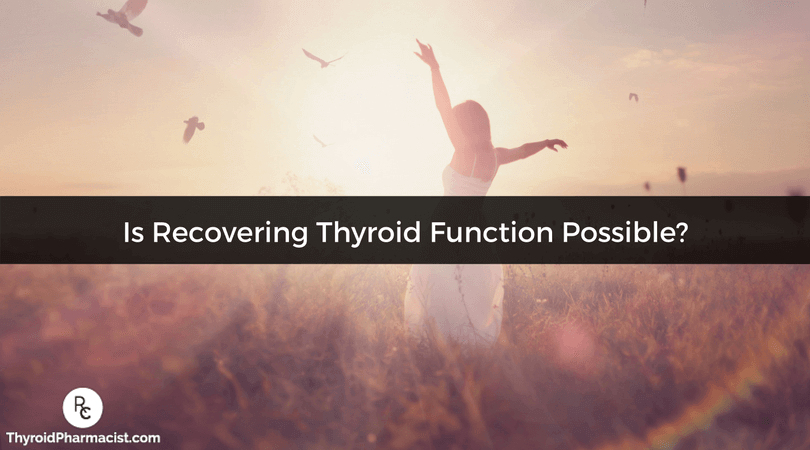 Is Recovering Thyroid Function Possible