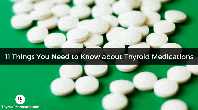 11 Things You Need to Know about Thyroid Medications