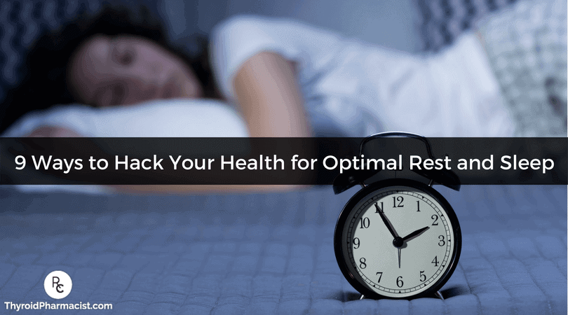 9 Ways to Hack Your Health for Optimal Rest and Sleep