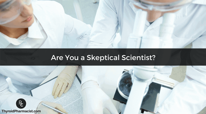 Are You a Skeptical Scientist?