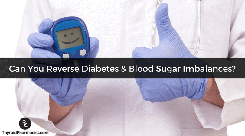 Reversing Diabetes And Hashimoto's Blood Sugar Imbalances