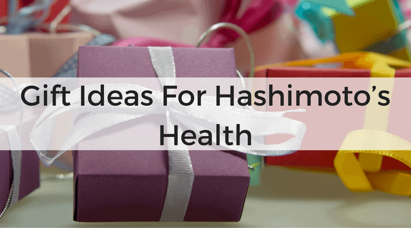 Gift Ideas For Hashimoto's Health
