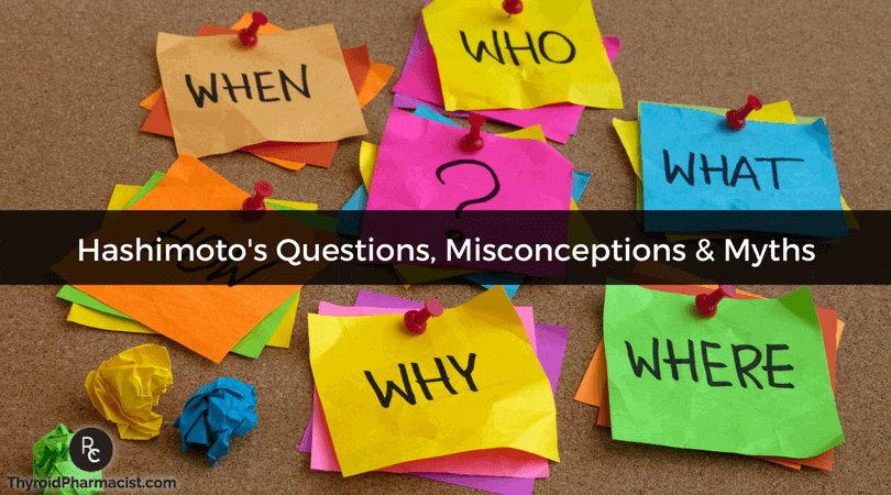 Common Questions, Misconceptions, and Myths of Hashimoto's Thyroiditis