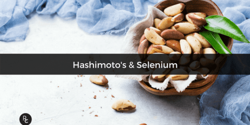 Hashimoto's & Selenium