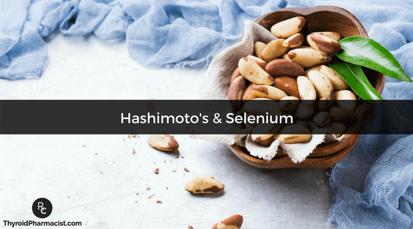 Nutrient Depletions in Hashimoto's Part I: Selenium