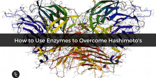 How to Use Enzymes to Overcome Hashimoto's