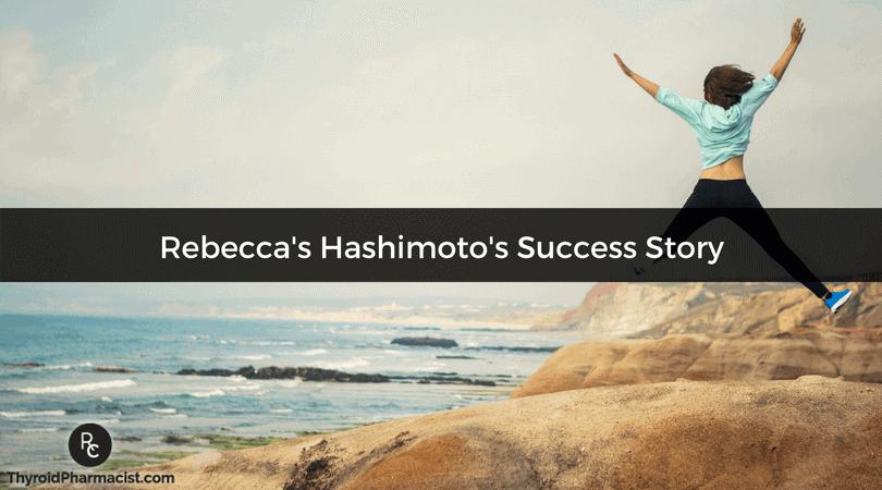 Rebecca's Hashimoto's Success Story
