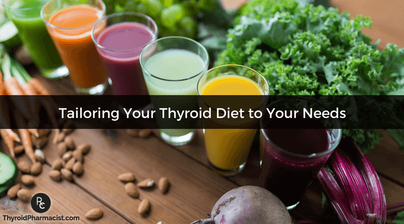 Tailoring Your Thyroid Diet to Your Needs