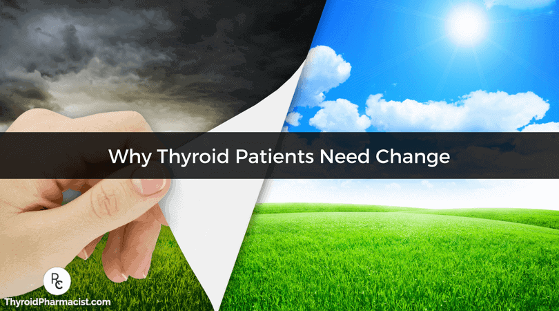 Why Thyroid Patients Need Change
