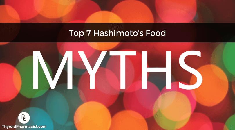 Top 7 Hashimotos Food Myths
