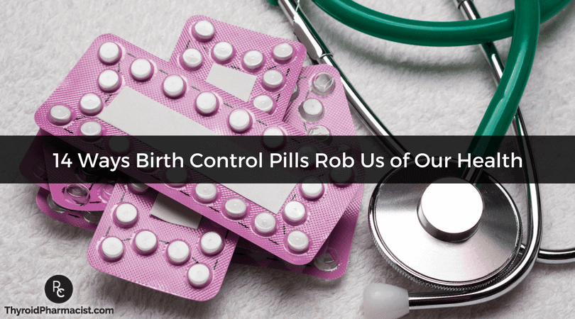14 Ways Birth Control Pills Rob Us of Our Health