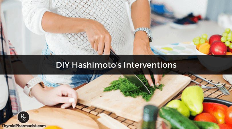 10 Most Helpful DIY Interventions For Hashimoto's