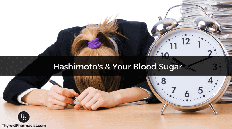 Hashimoto's & Your Blood Sugar