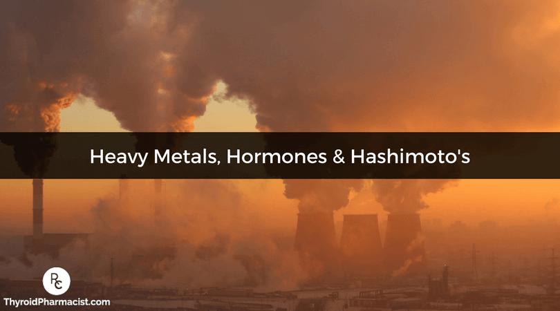 Heavy Metals, Hormones & Hashimoto's
