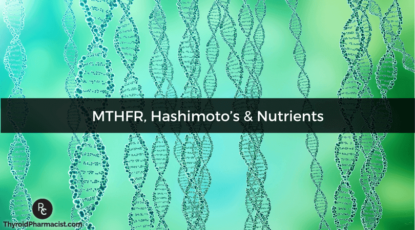 MTHFR, Hashimoto's and Nutrients
