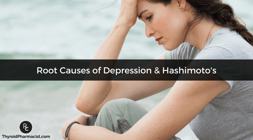 Root Causes of Depression & Hashimoto's
