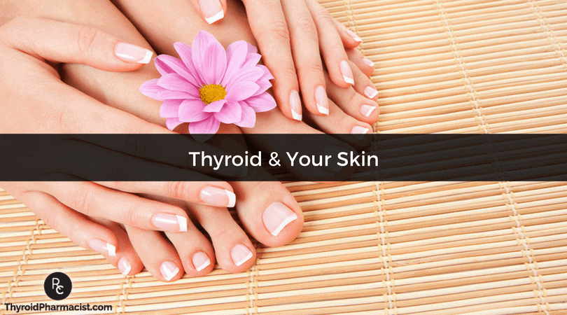 The Thyroid and Skin: Getting Your Glow Back