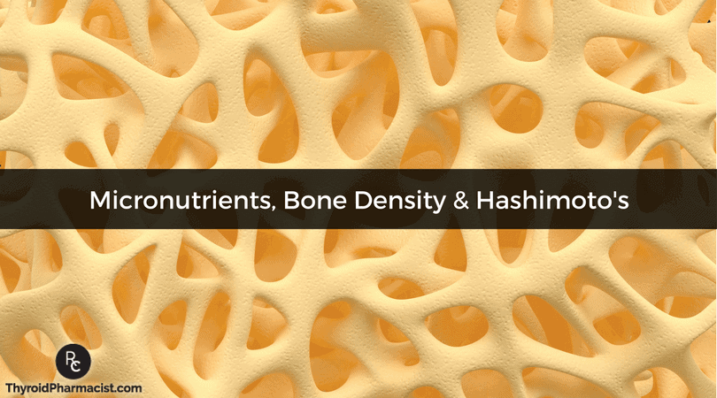 Micronutrients, Bone Density & Hashimoto's