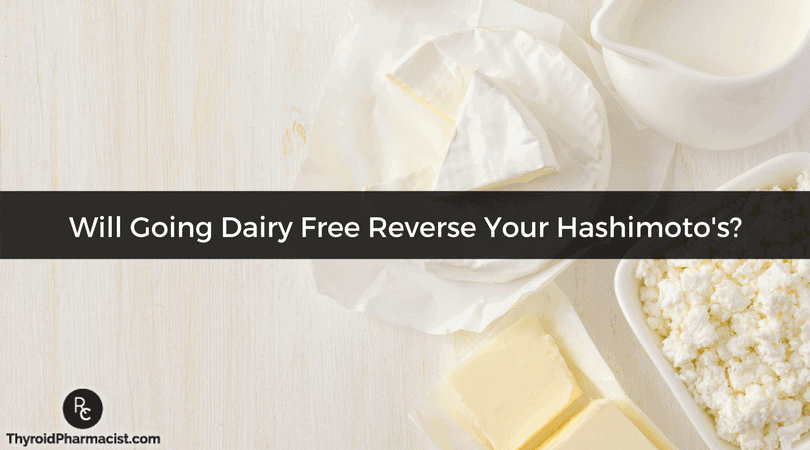 Sometimes going gluten free isn't enough. Eliminating dairy from your diet might help reverse your Hashimoto's.