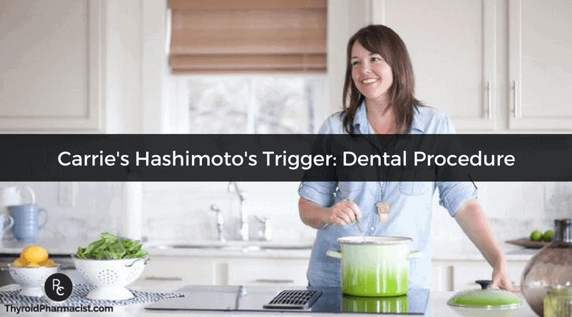Carrie's Hashimoto's Trigger: Dental Procedure