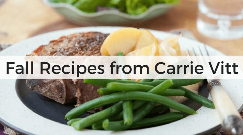Fall Recipes from Carrie Vitt