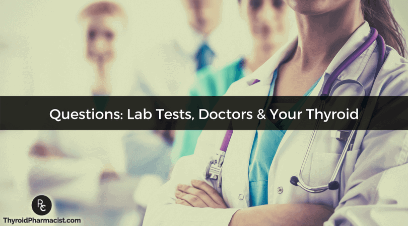 Common Questions about Lab Tests, Your Doctor, and Your Thyroid
