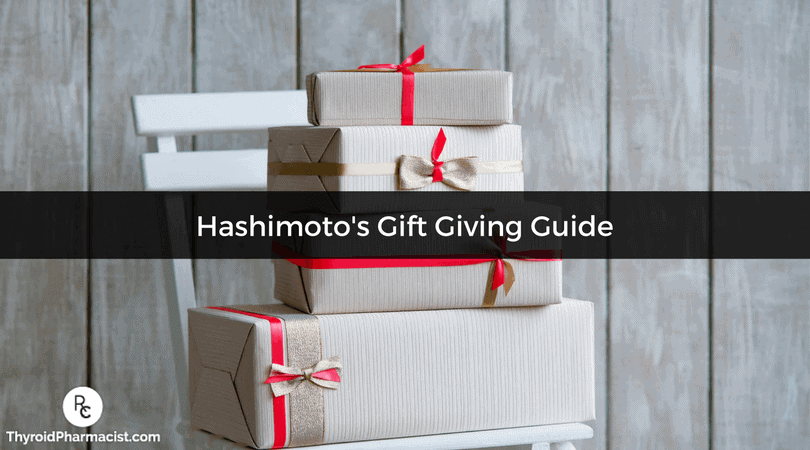 A Hashimoto's Gift Giving Guide