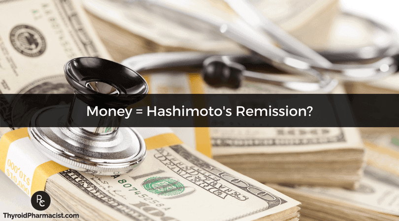 Money = Hashimoto's Remission