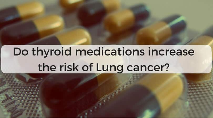 Do Thyroid Medications Increase The Risk of Lung Cancer?