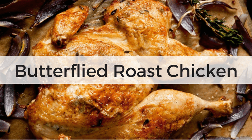 Butterflied Roast Chicken Recipe from Carrie Vitt