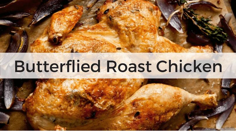 Butterflied Roast Chicken Recipe from Carrie Vitt