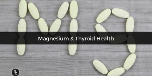 Magnesium And Thyroid Health