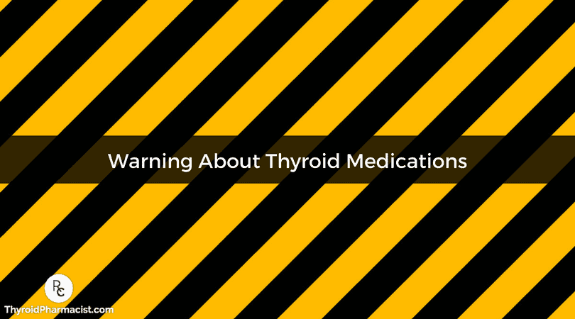 Warning About Thyroid Medications