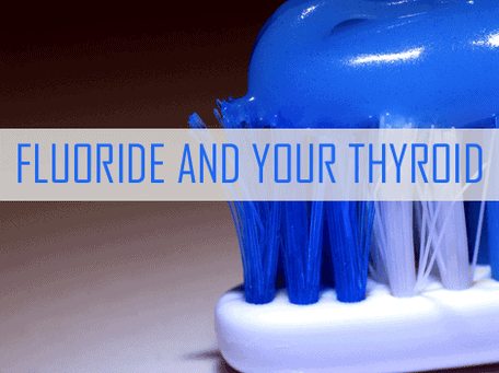 Fluoride And Your Thyroid