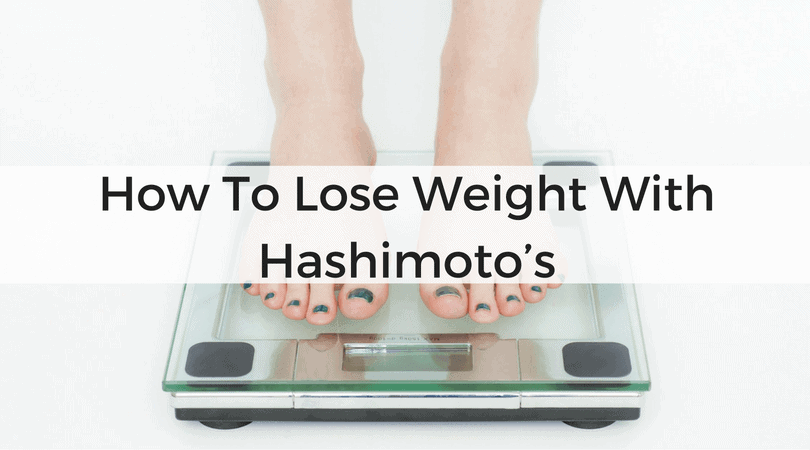 How To Lose Weight With Hashimoto's