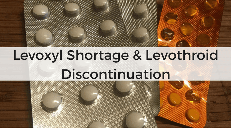 Levoxyl Shortage, Levothroid Discontinuation & Switching Medications