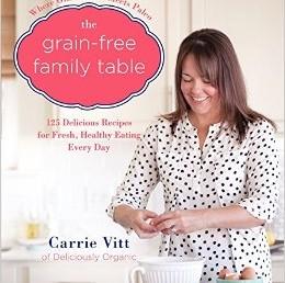 The Grain Free Family Table - Carrie Vitt