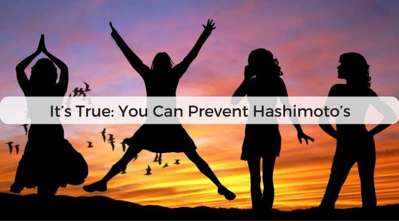It's True: You Can Prevent Hashimoto's