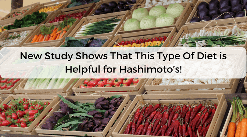 New Study Shows That This Type Of Diet is Helpful for Hashimoto's!
