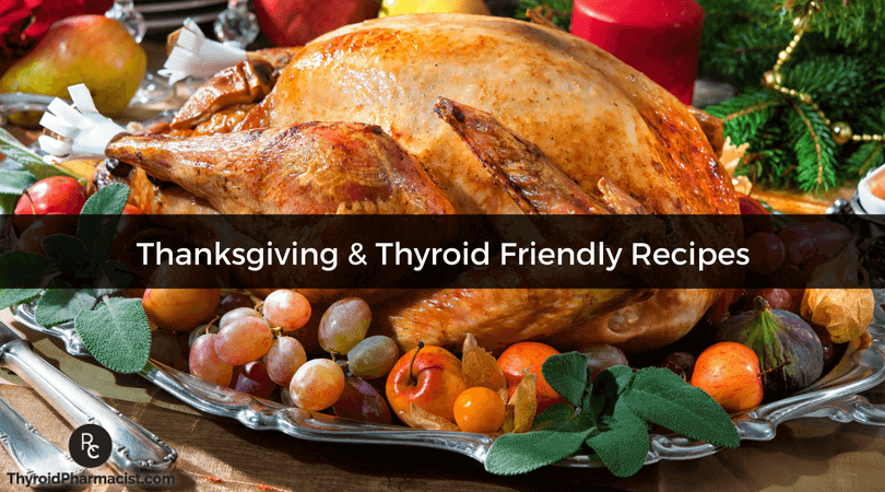 Thanksgiving & Thyroid Friendly Recipes