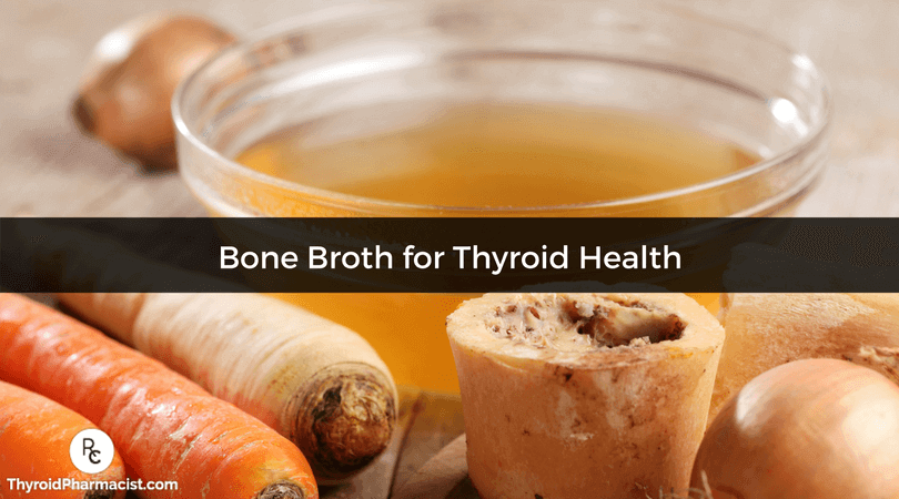 Bone Broth: Help Your Gut to Help Your Thyroid