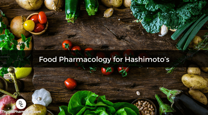 The Power of Nutrition: Using Food Pharmacology to Heal Hashimoto's