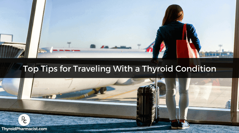 Top Tips for Traveling With a Thyroid Condition
