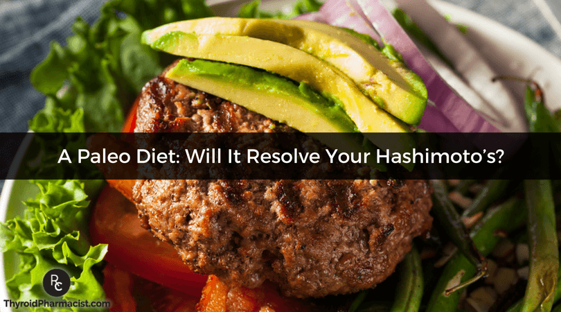 A Paleo Diet: Will It Resolve Your Hashimoto's?