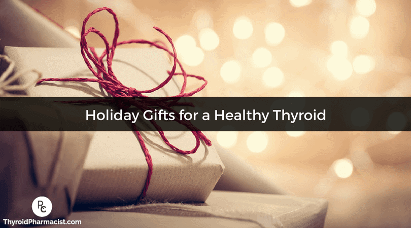 Holiday Gifts for a Healthy Thyroid