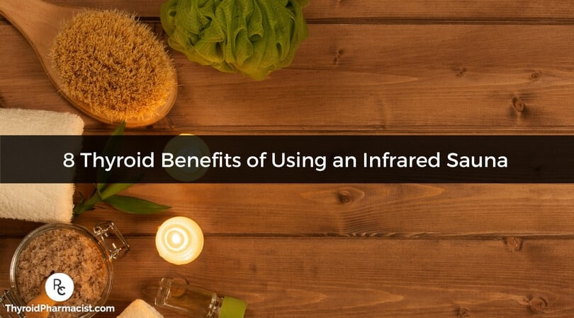 8 Benefits of the Infrared Sauna That Can Reduce Symptoms of Hashimoto's and Hypothyroidism