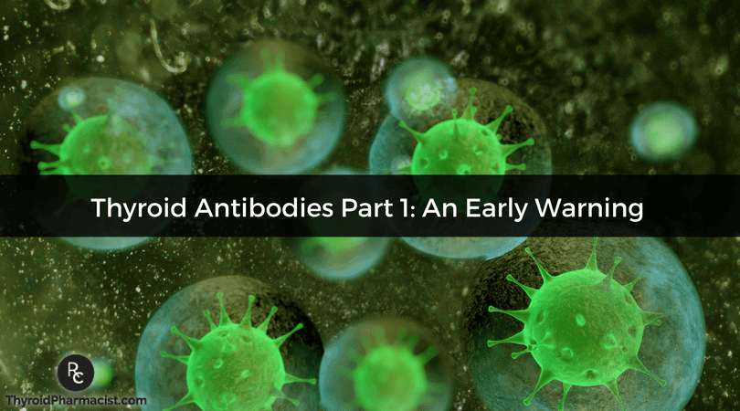Thyroid Antibodies Part 1: An Early Warning for Thyroid Disease