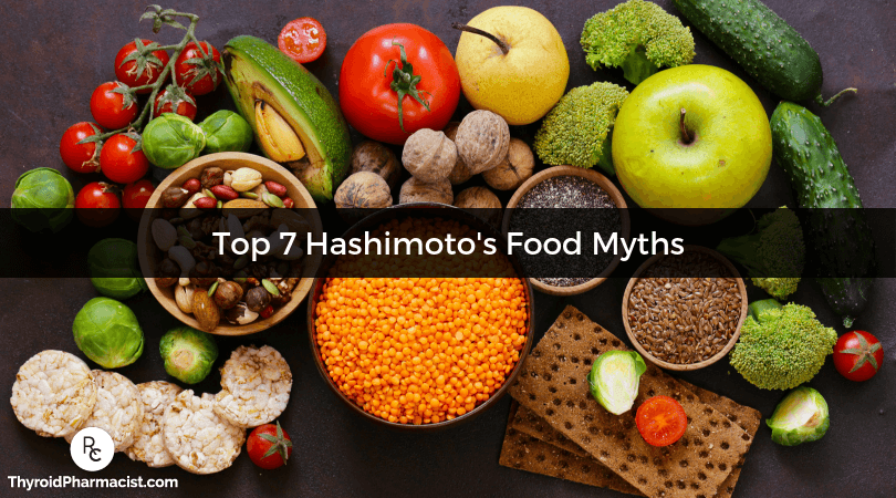 Top 7 Hashimoto's Food Myths