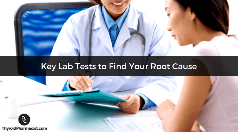 Key Lab Tests to Find Your Root Cause